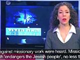 Channel One makes a documentary about the persecution of Messianic Jews by Ultra Orthodox groups in the country